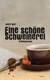 Eine schöne Schweinerei - Ein Wiener Kriminalroman - André Igler