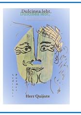 Dulcinea lebt, Herr Quijote und Was wir zu sagen haben Teil 2 - Gedichte Poemas - Jürgen Polinske