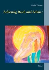 Schleswig Reich und Schön!