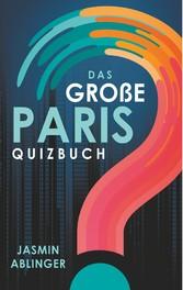 Paris - Das Quizbuch vom Montmartre über den Eifelturm bis zum Louvre - Jasmin Ablinger