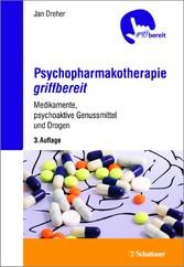 Psychopharmakotherapie griffbereit - Medikamente, psychoaktive Genussmittel und Drogen - griffbereit - Jan Dreher