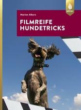 Filmreife Hundetricks - Tricktraining - nicht nur für angehende Filmhunde - Marion Albers