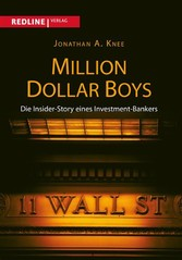 Million Dollar Boys - Die Insider-Story eines Investment-Bankers - Jonathan A. Knee