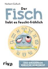 Der Fisch liebt es feucht-fröhlich - Das gnadenlos ehrliche Horoskop - Norbert Golluch