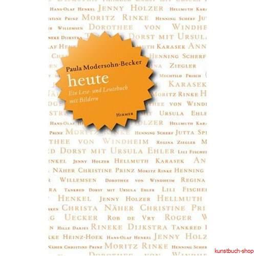 Paula Modersohn-Becker heute  Ein Lese- und Leutebuch mit Bildern - Wulf Herzogenrath, Frank Laukötter