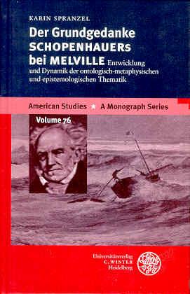Der Grundgedanke Schopenhauers bei Melville. Entwicklung und Dynamik der ontologisch-metaphysischen und epistemologischen Thematik - Spranzel, Karin
