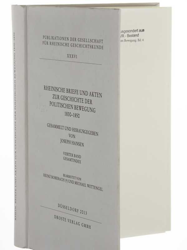 Rheinische Briefe und Akten zur Geschichte der politischen Bewegung 1830-1850. Ges. u. hrsg. von Joseph Hansen.