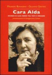 Cara Alda. Ricordo di Alda Merini tra testi e immagini
