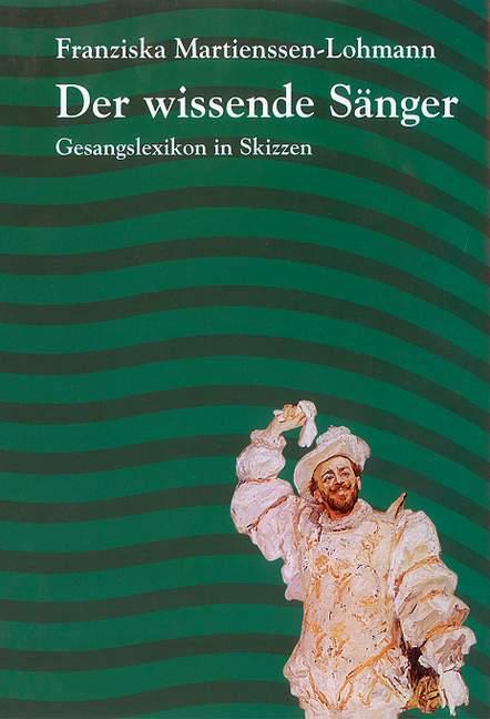 Der wissende Sänger: Gesangslexikon in Skizzen