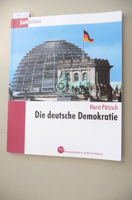 Die deutsche Demokratie. Zeit Bilder.