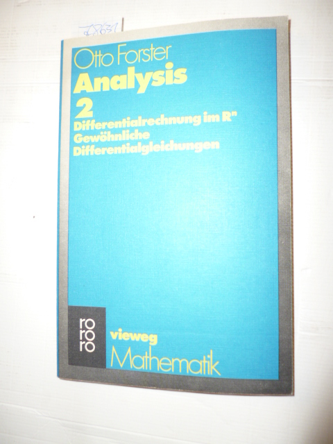Analysis : Teil: 2.  Differentialrechnung im Rn, gewöhnliche Differentialgleichungen - Forster, Otto
