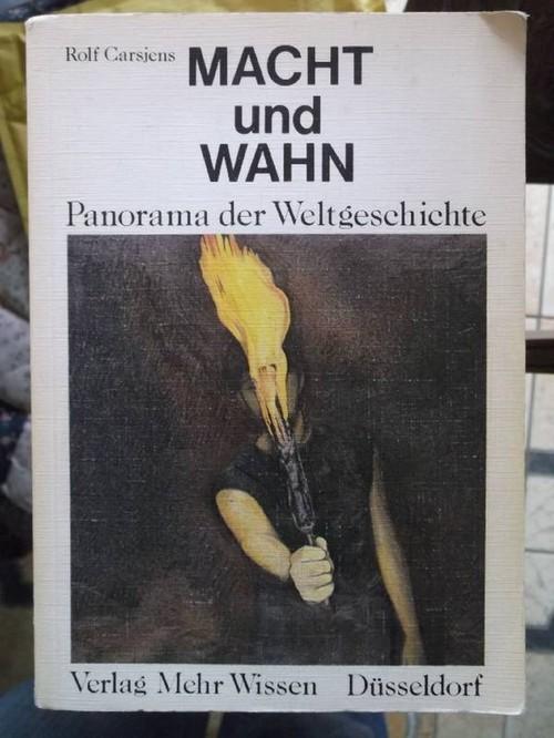 Macht und Wahn. Panorama der Weltgeschichte von Rolf Carsjens - Carsjens, Rolf